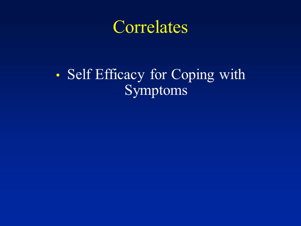 Correlates Self Efficacy for Coping with Symptoms