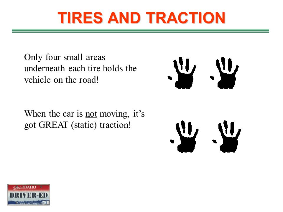 FRICTION: 4 Types 1. Static: The holding force between 2 surfaces 2. Sliding: Friction that slows down a sliding object 3. Rolling: Friction between t