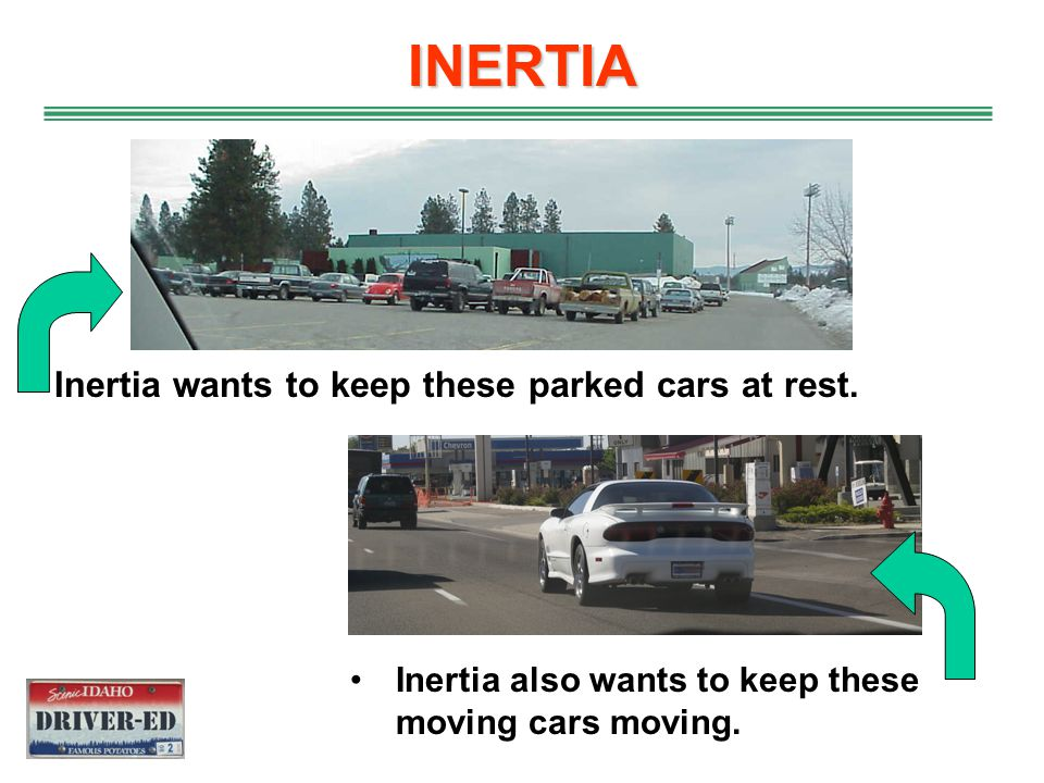 INERTIA Inertia wants to keep these parked cars at rest.