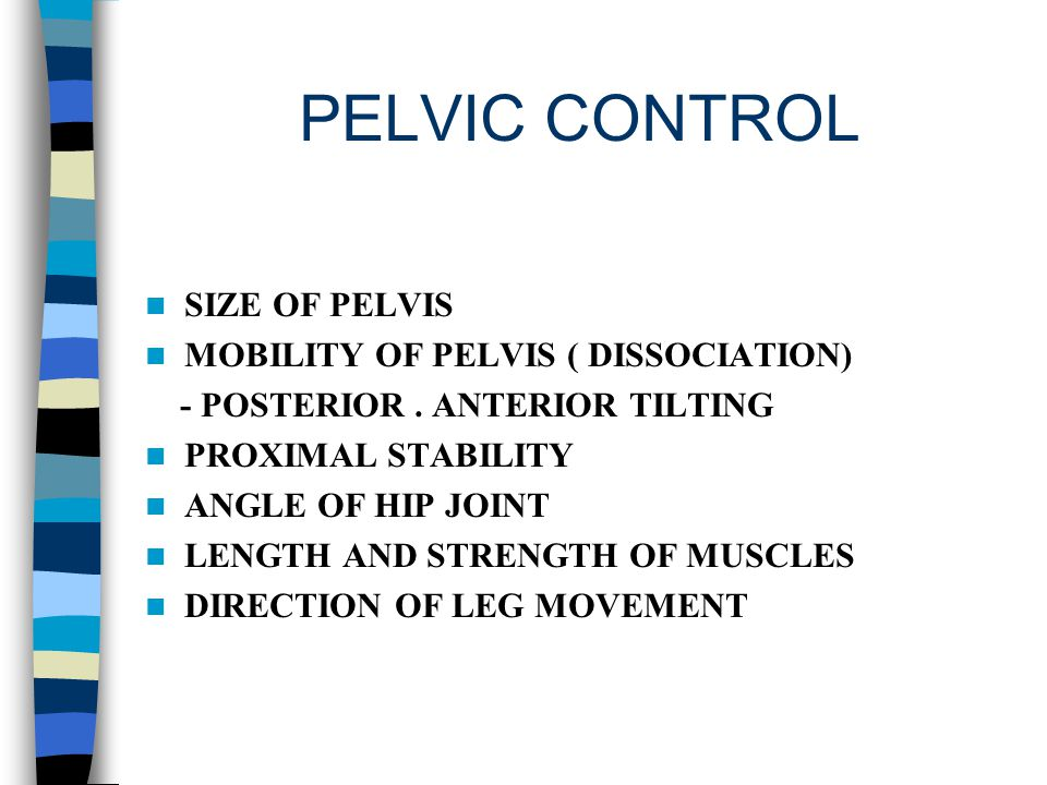 PELVIS BACK MUSCLE GROUP - STEREOTYPED DIRECTION - CHANGING DIRECTION a) LESS MOVEMENT b) TOO SHORT c) ASYMMETRY RIB CAGE ASYMMETRY POOR MOBILITY HIGH