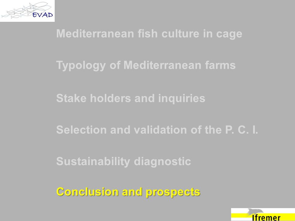 Mediterranean fish culture in cage Typology of Mediterranean farms Stake holders and inquiries Selection and validation of the P.