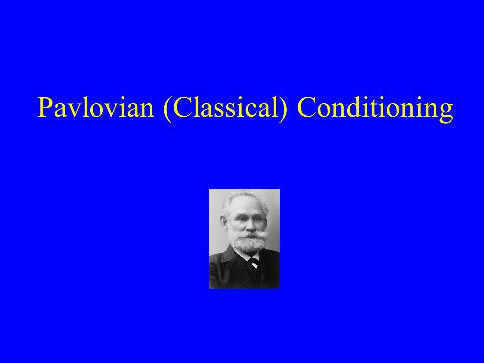 Pavlovian (Classical) Conditioning