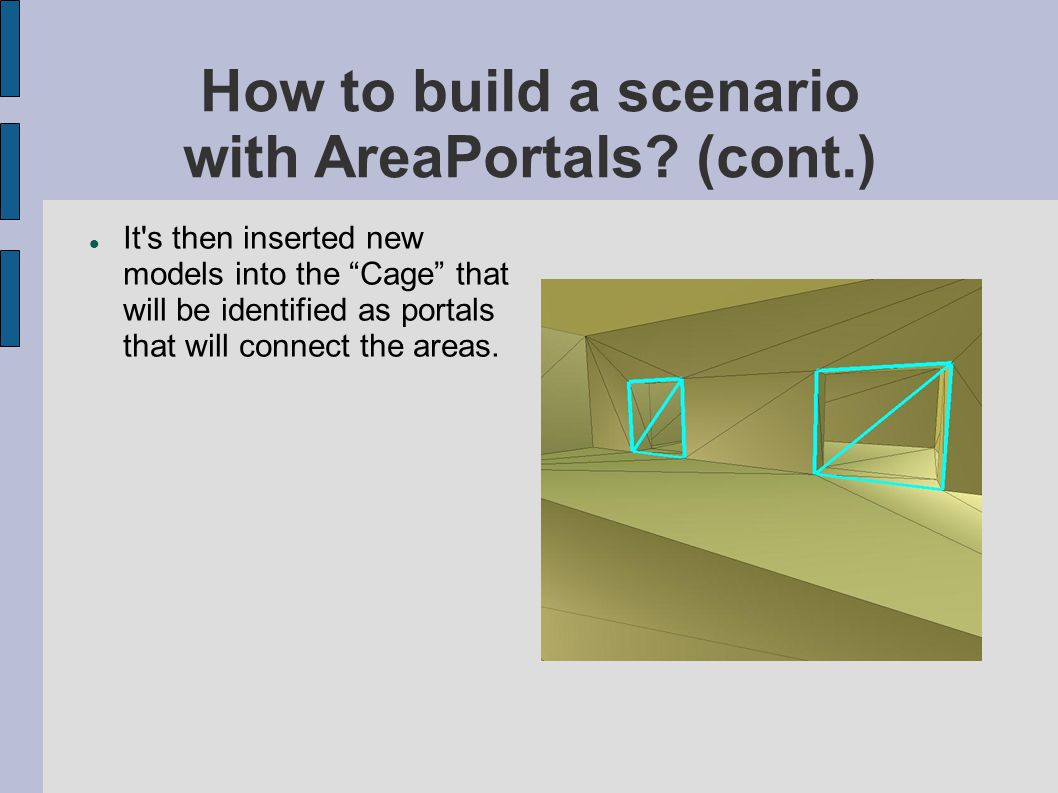 "How to build a scenario with AreaPortals? (cont.)‏ It's then inserted new models into the ""Cage"" that will be identified as portals that will connect"