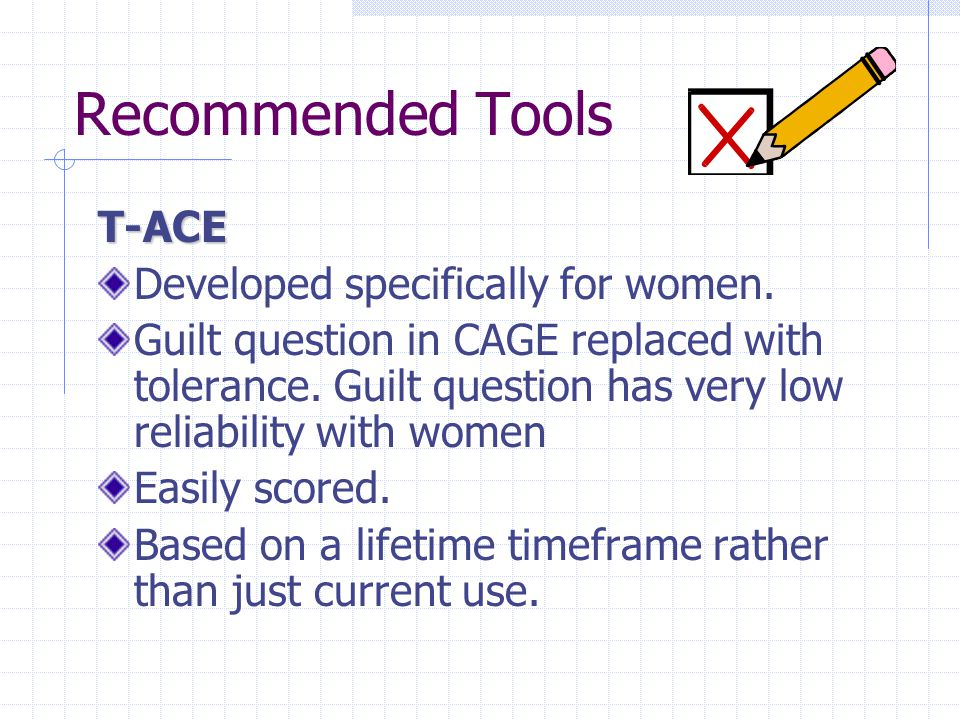 Recommended Tools T-ACE Developed specifically for women.