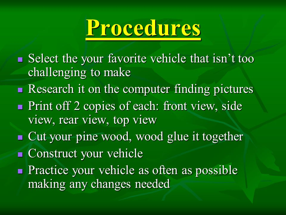 Procedures Select the your favorite vehicle that isn't too challenging to make Select the your favorite vehicle that isn't too challenging to make Res