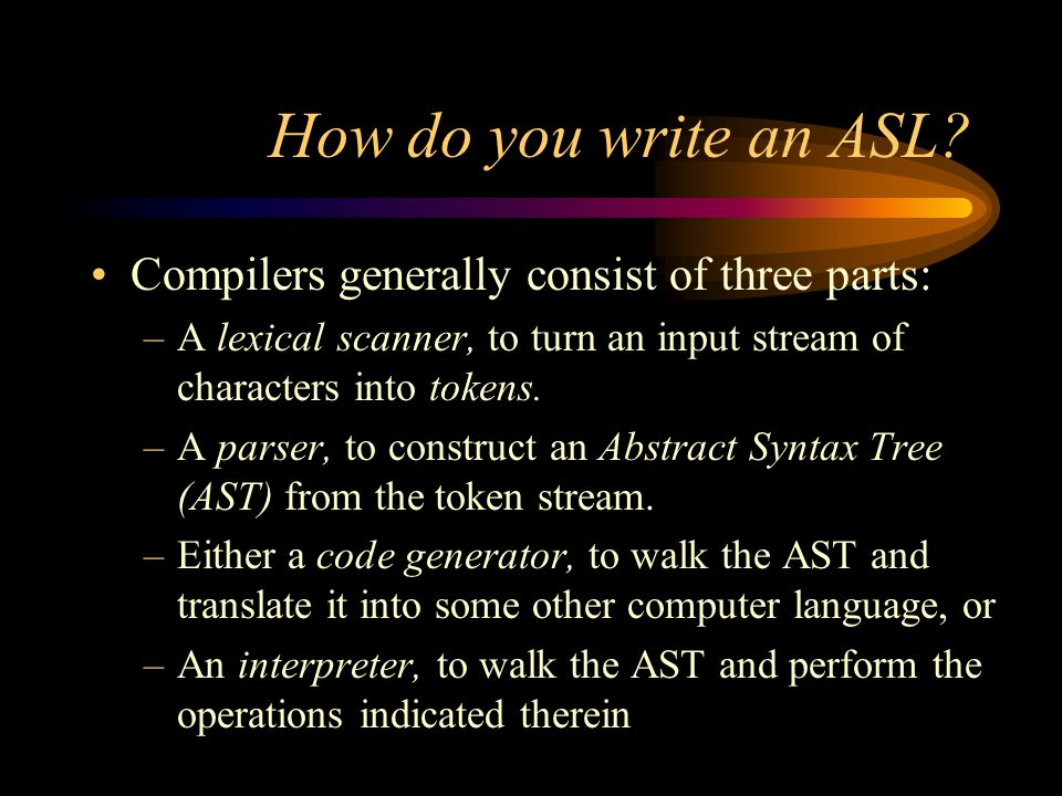 How do you write an ASL.