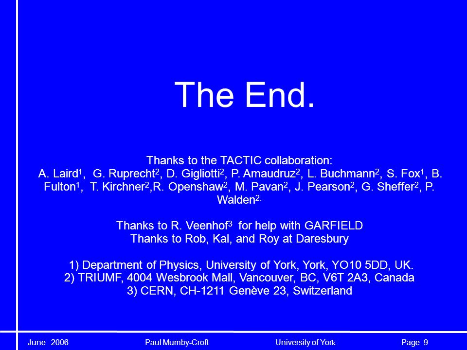 June 2006 Paul Mumby-Croft University of Yor k 30Page Drift time: is it uniform in phi.