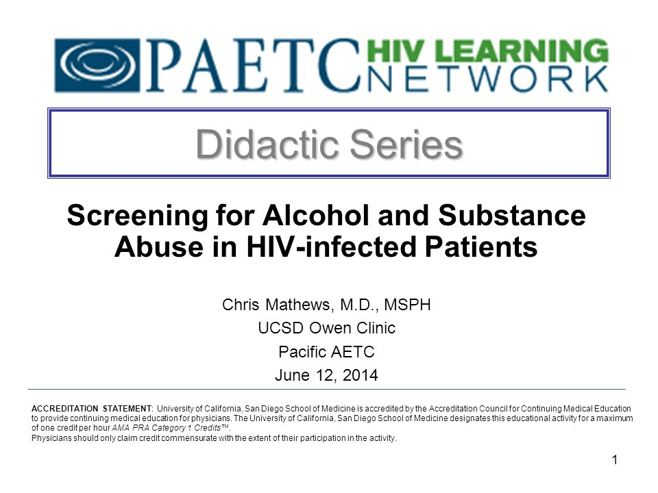 2 Learning Objectives 1)Review prevalence of substance use and substance use disorders (SUDs) in HIV- infected patients under care 2)Review impact of active substance use and SUDs on HIV-related health outcomes 3)Summarize the rationale for & limitations of substance abuse screening tools in HIV- infected patients 4)Describe available screening tools, how to get them and how to use them