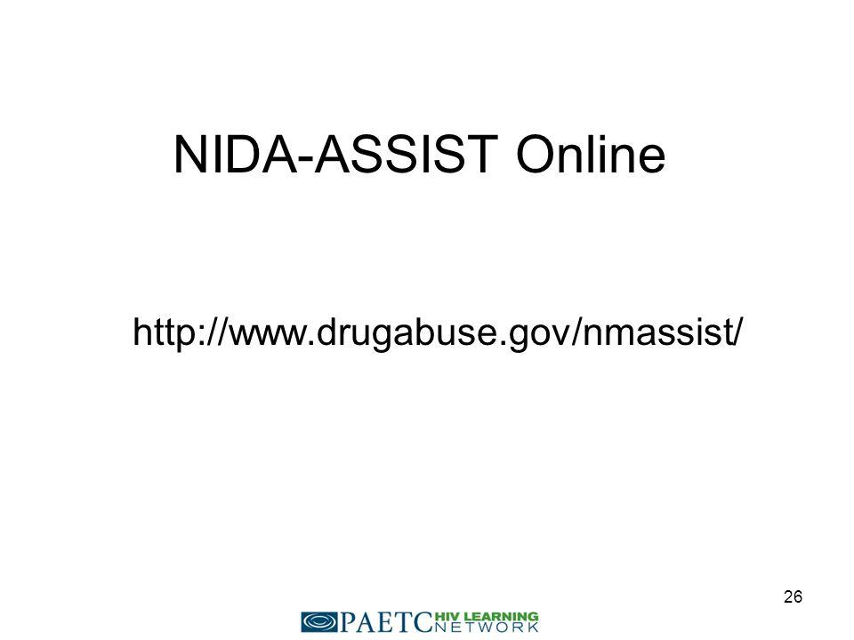 NIDA-ASSIST Online 26 http://www.drugabuse.gov/nmassist/