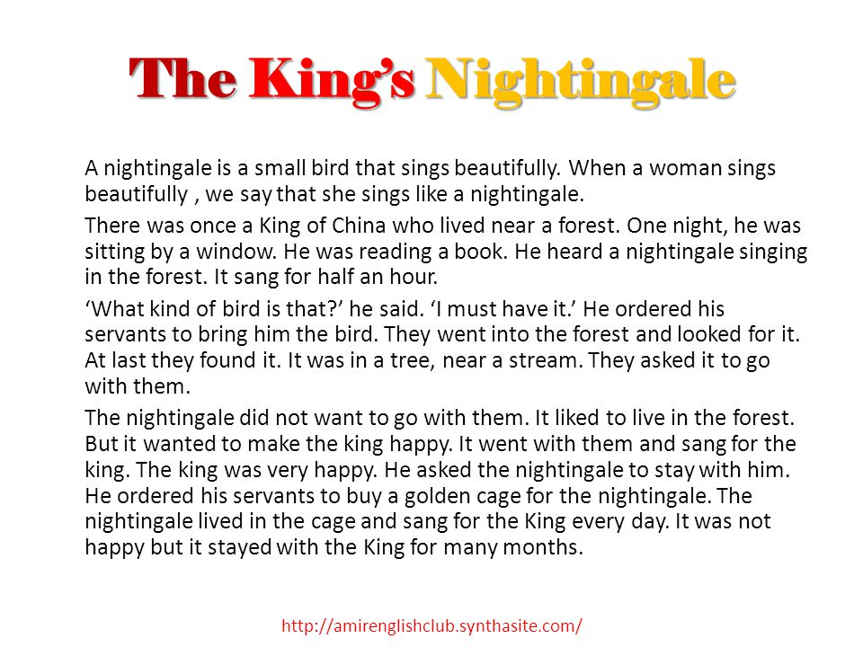 The King's Nightingale A nightingale is a small bird that sings beautifully.