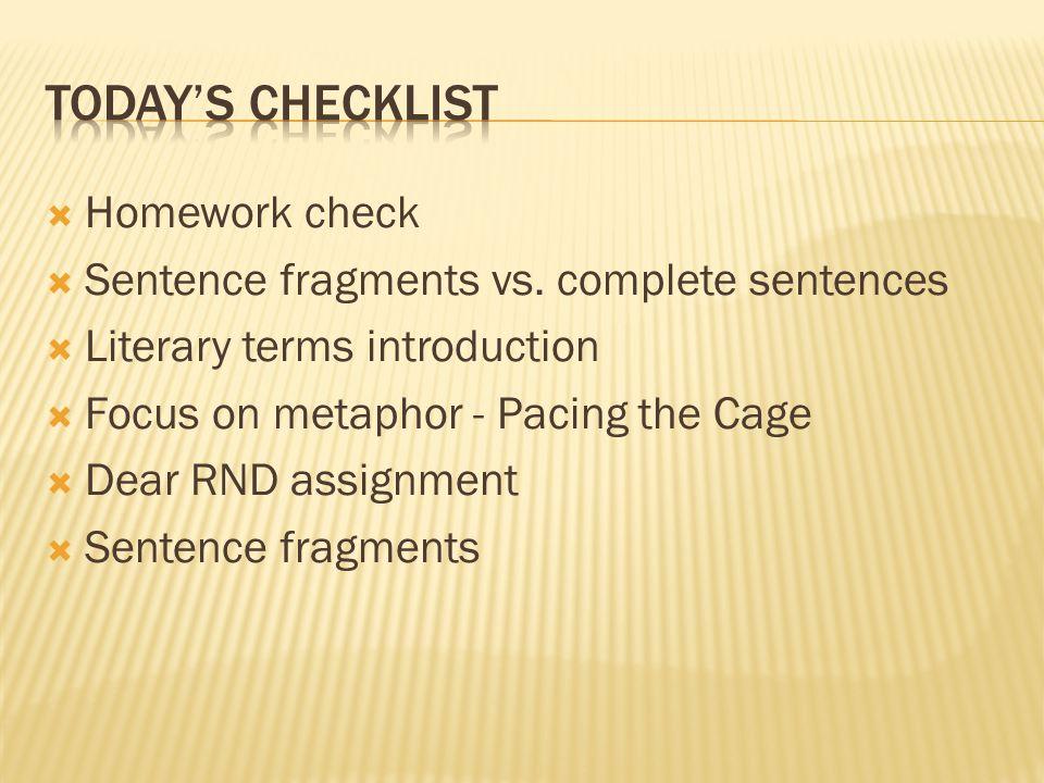  Homework check  Sentence fragments vs.