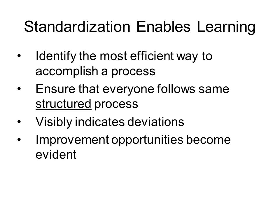 Standardization Enables Learning How do you do this work.