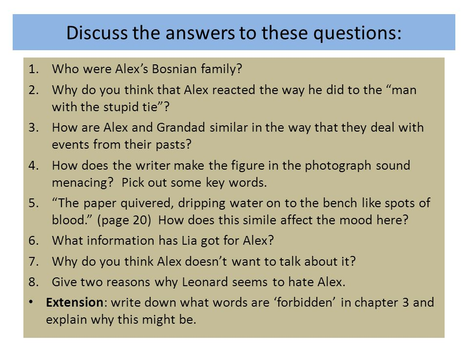 Discuss the answers to these questions: 1.Who were Alex's Bosnian family.