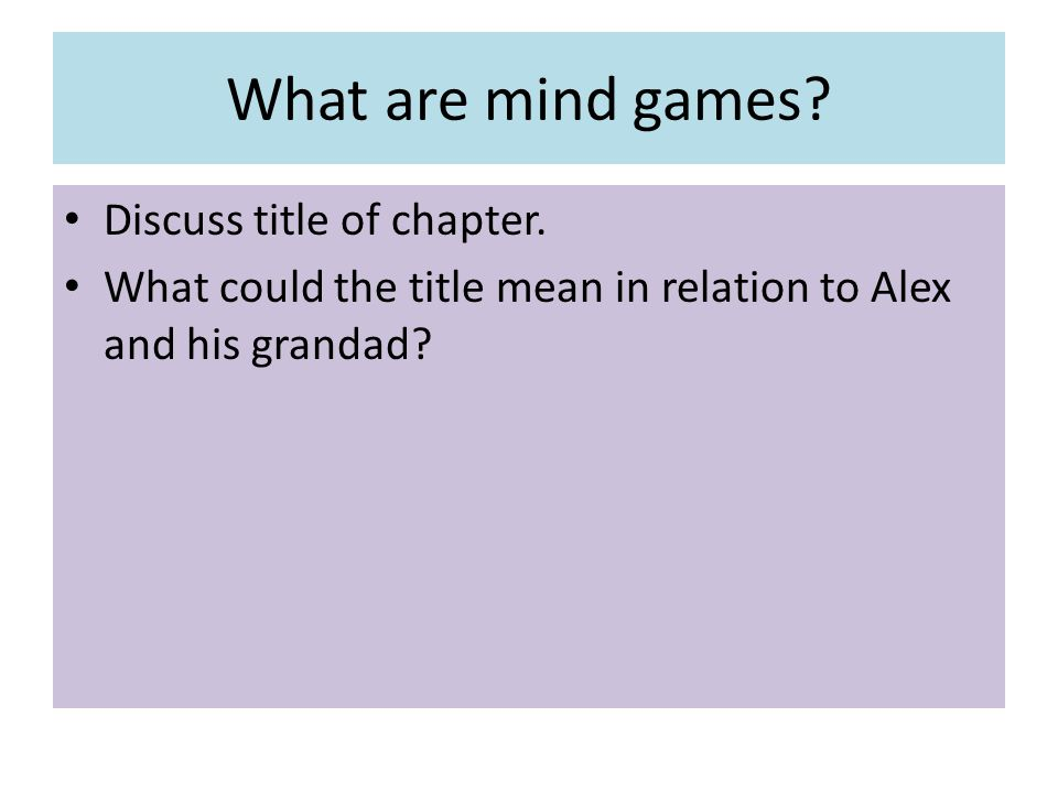 What are mind games.Discuss title of chapter.