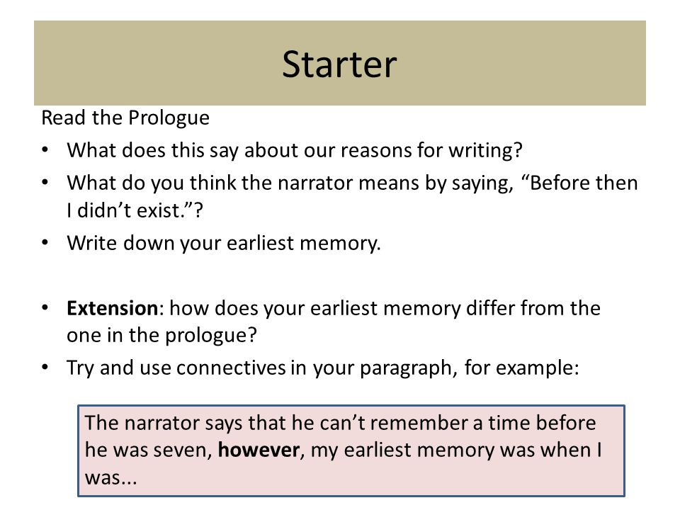 Starter Read the Prologue What does this say about our reasons for writing.
