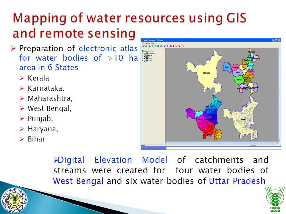  Preparation of electronic atlas for water bodies of >10 ha area in 6 States  Kerala  Karnataka,  Maharashtra,  West Bengal,  Punjab,  Haryana,