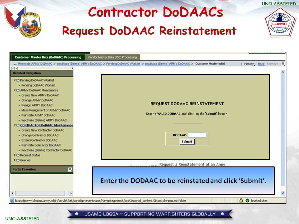 Contractor DoDAACs Request DoDAAC Reinstatement Enter the DODAAC to be reinstated and click 'Submit'.