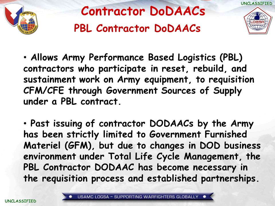 Contractor DoDAACs PBL Contractor DoDAACs Allows Army Performance Based Logistics (PBL) contractors who participate in reset, rebuild, and sustainment
