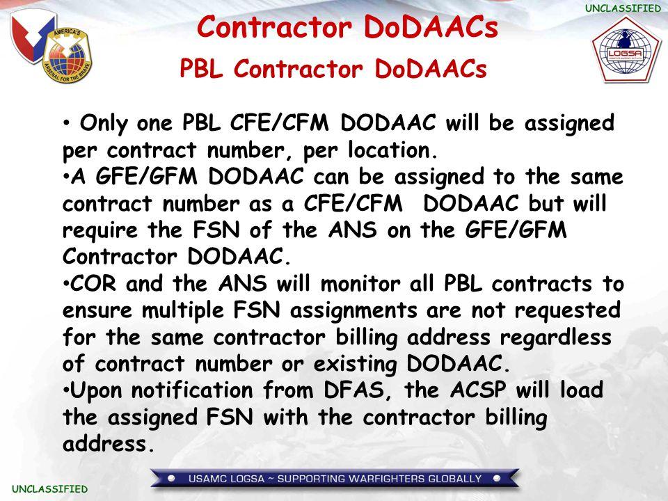 Contractor DoDAACs PBL Contractor DoDAACs Only one PBL CFE/CFM DODAAC will be assigned per contract number, per location. A GFE/GFM DODAAC can be assi