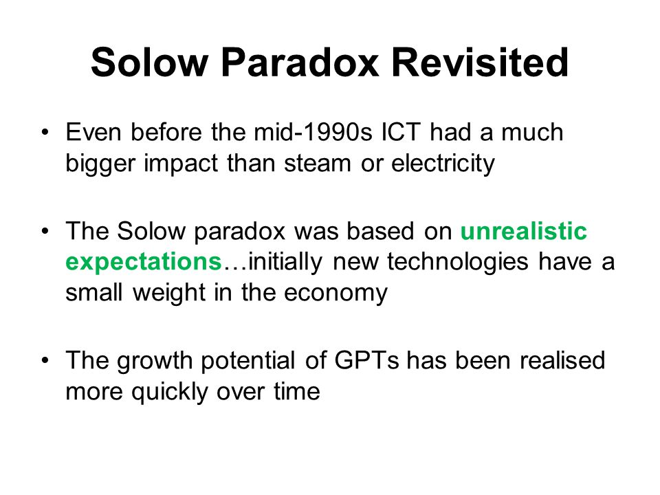 Solow Paradox Revisited Even before the mid-1990s ICT had a much bigger impact than steam or electricity The Solow paradox was based on unrealistic ex