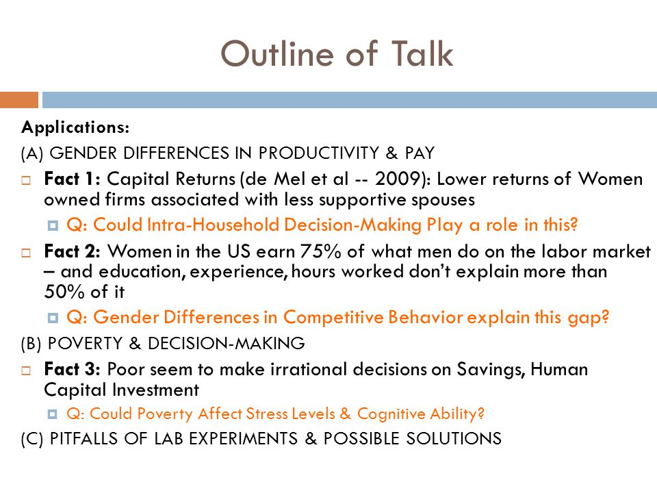 Outline of Talk Applications: (A) GENDER DIFFERENCES IN PRODUCTIVITY & PAY  Fact 1: Capital Returns (de Mel et al -- 2009): Lower returns of Women ow