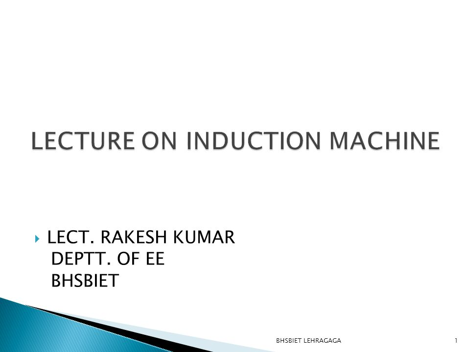  Induction Motor Construction  Basic Induction Motor Concepts  The Equivalent Circuit of an Induction Motor.