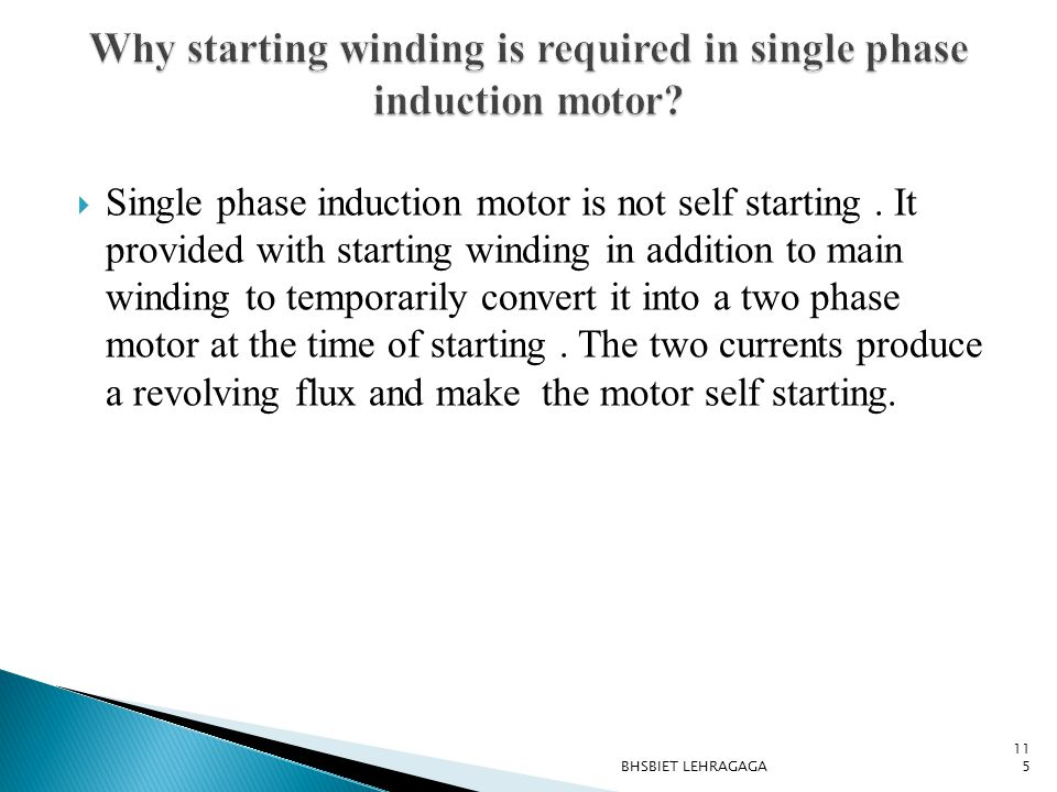  Single phase induction motor is not self starting. It provided with starting winding in addition to main winding to temporarily convert it into a tw