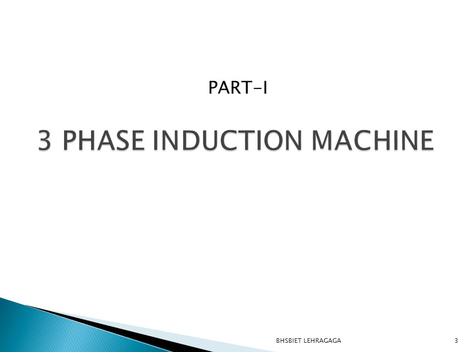  The advantage of capacitor start, capacitor run induction motor are ◦ Improvement of over load capacity of the motor ◦ Higher efficiency ◦ Higher power factor ◦ Quieter operation of the motor 114 BHSBIET LEHRAGAGA