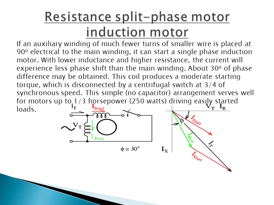 If an auxiliary winding of much fewer turns of smaller wire is placed at 90 o electrical to the main winding, it can start a single phase induction mo