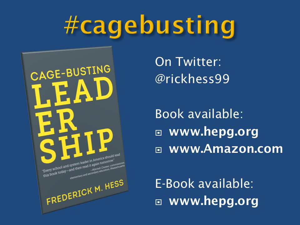 On Twitter: @rickhess99 Book available:  www.hepg.org  www.Amazon.com E-Book available:  www.hepg.org