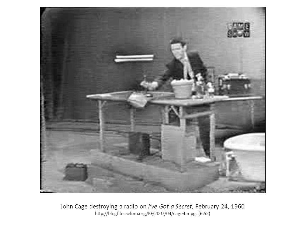 John Cage destroying a radio on I've Got a Secret, February 24, 1960 http://blogfiles.wfmu.org/KF/2007/04/cage4.mpg (6:52)