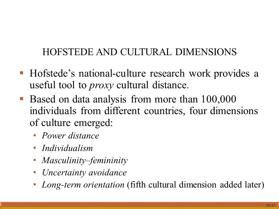 10-15  Hofstede's national-culture research work provides a useful tool to proxy cultural distance.