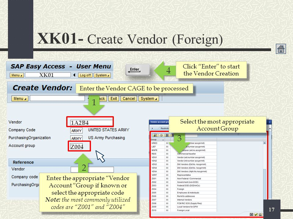 """XK01- Create Vendor (Foreign) XK01 1A2B4 Enter the appropriate """"Vendor Account """"Group if known or select the appropriate code Note: the most commonly"""
