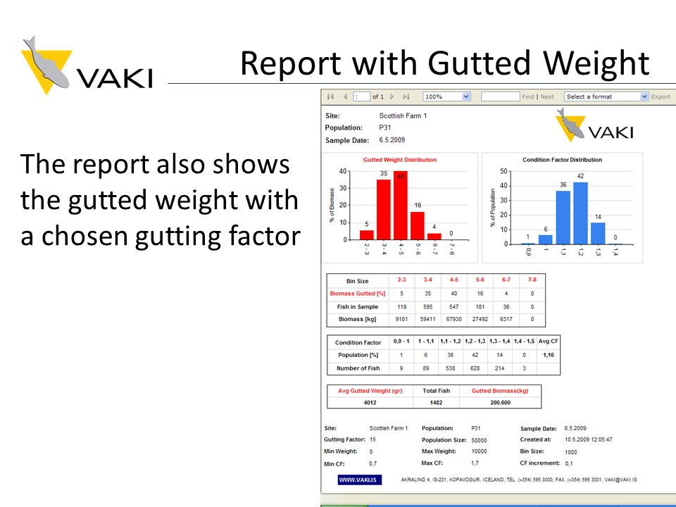 Report with Gutted Weight The report also shows the gutted weight with a chosen gutting factor