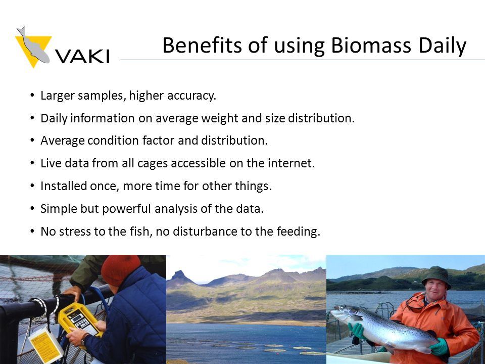 Benefits of using Biomass Daily Larger samples, higher accuracy.