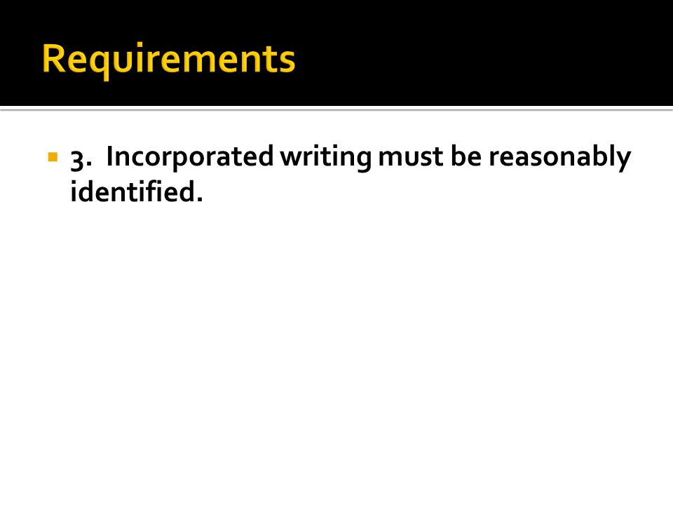  3. Incorporated writing must be reasonably identified.