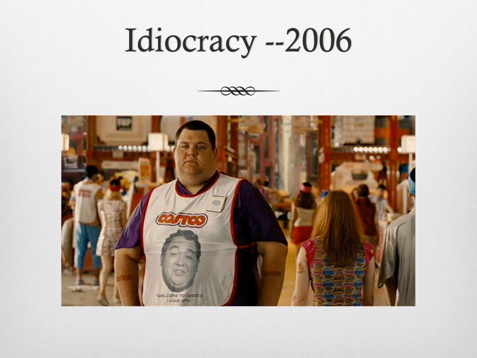 Idiocracy --2006Idiocracy --2006