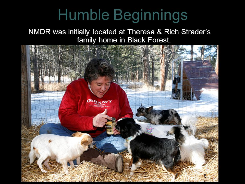 Humble Beginnings NMDR was initially located at Theresa & Rich Strader's family home in Black Forest.