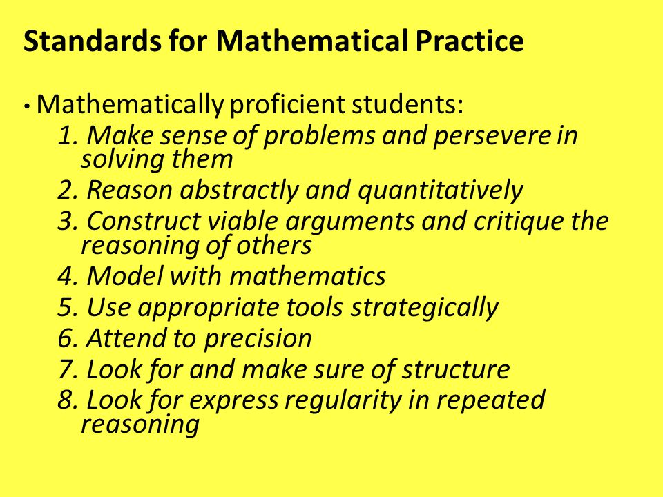 Mathematically proficient students: 1. Make sense of problems and persevere in solving them 2.