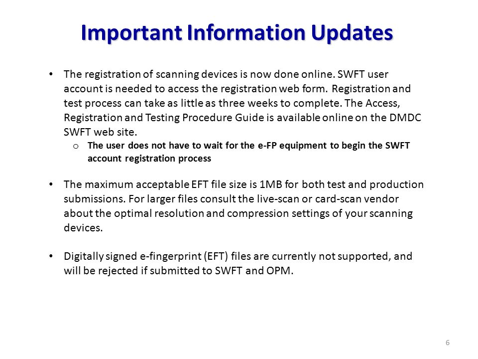 6 The registration of scanning devices is now done online. SWFT user account is needed to access the registration web form. Registration and test proc