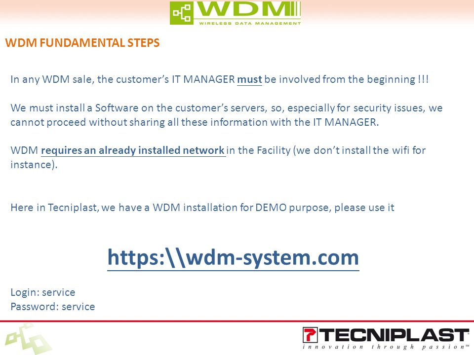 WDM FUNDAMENTAL STEPS In any WDM sale, the customer's IT MANAGER must be involved from the beginning !!.