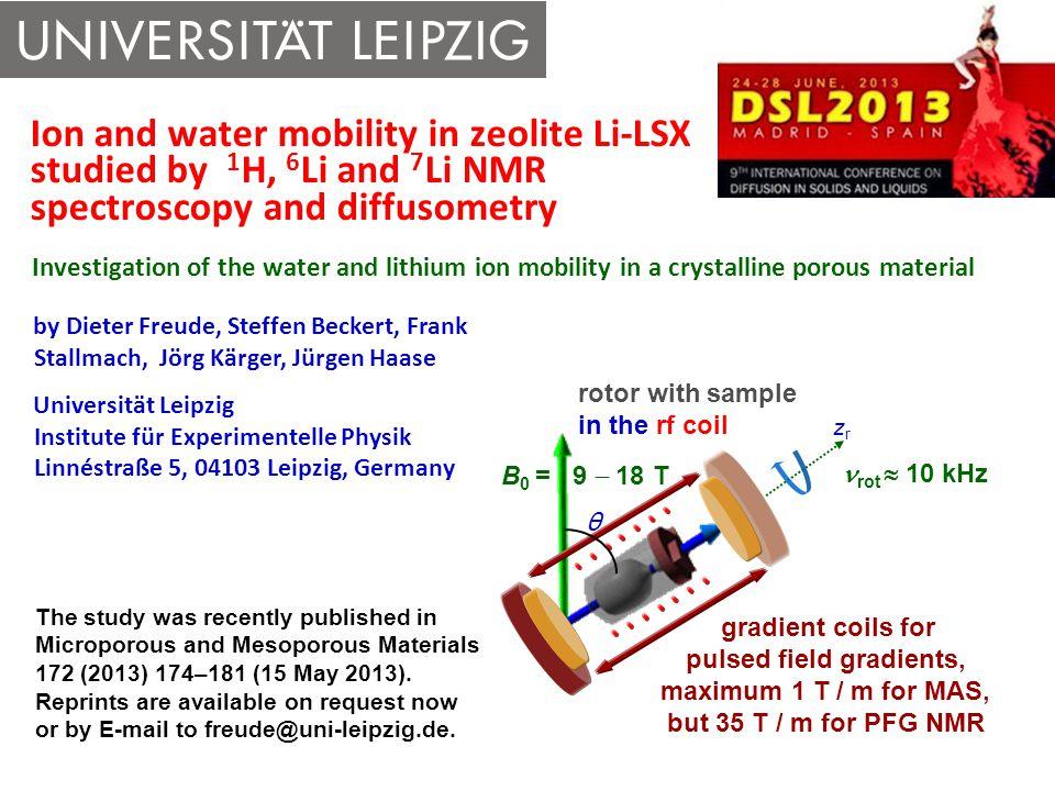 by Dieter Freude, Steffen Beckert, Frank Stallmach, Jörg Kärger, Jürgen Haase Universität Leipzig Institute für Experimentelle Physik Linnéstraße 5, 0