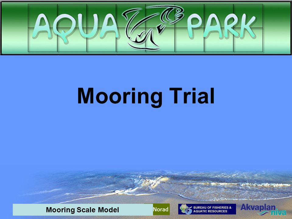 Mariculture park management Mooring trial Oil spill contingency planning Better Management practices Socio economic survey Economic analysis Layout optimisation Integrated Aquaculture AquaPark Mid-term meeting - interim results