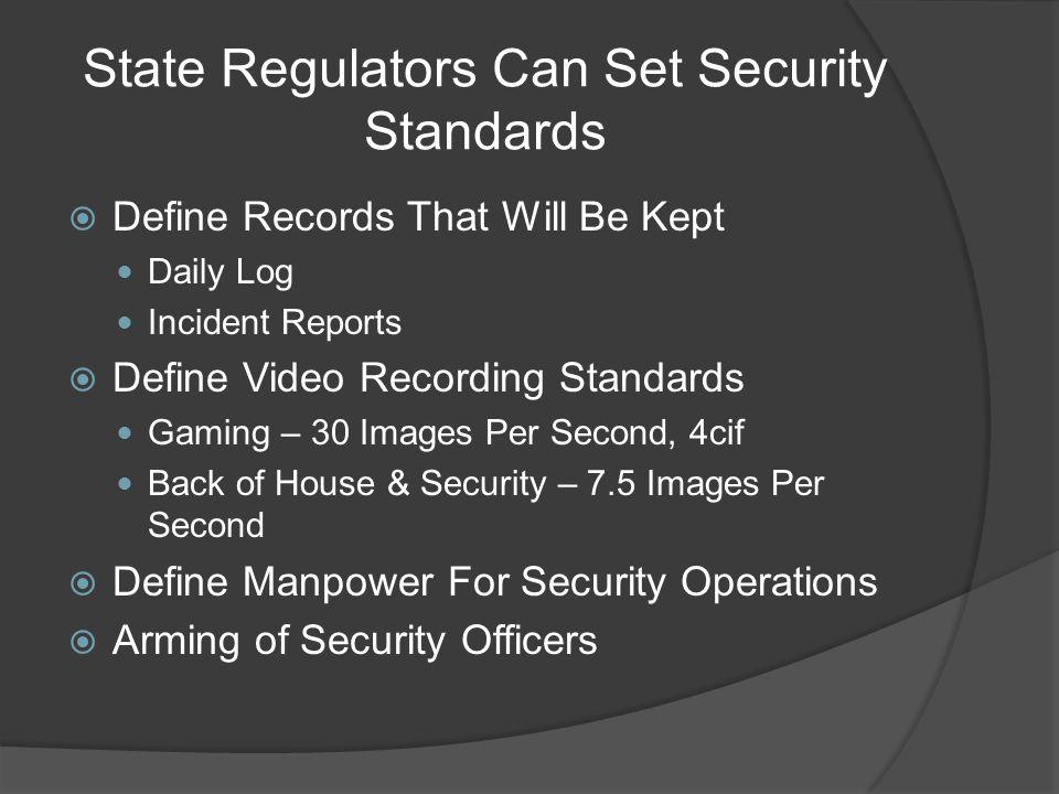 State Regulators Can Set Security Standards  Define Equipment First Aid Equipment, i.e.
