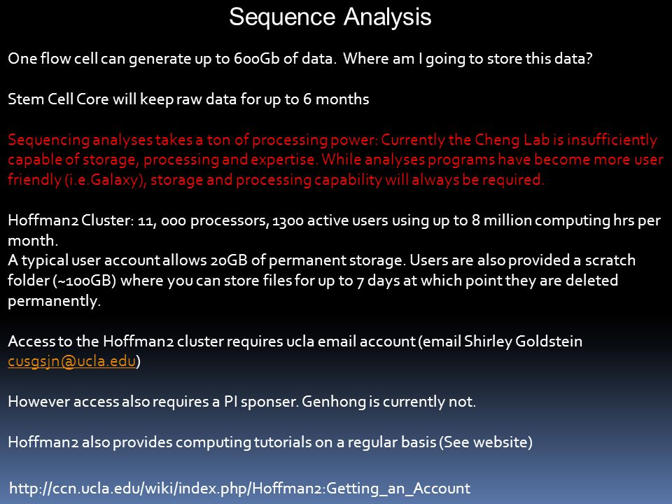 Sequence Analysis One flow cell can generate up to 600Gb of data.