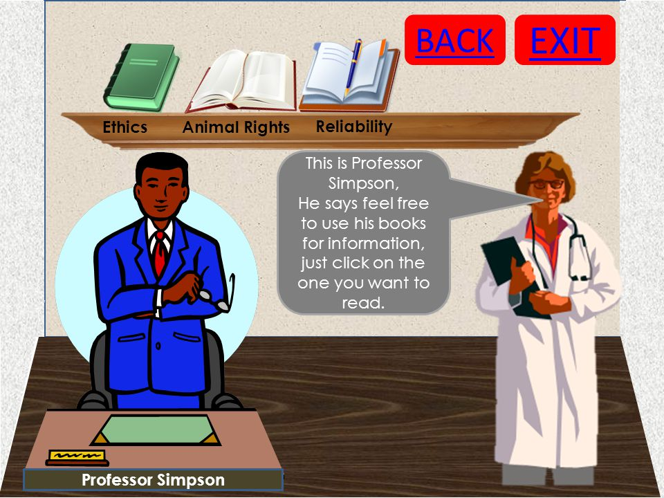 Professor Simpson EXIT BACK This is Professor Simpson, He says feel free to use his books for information, just click on the one you want to read. Eth