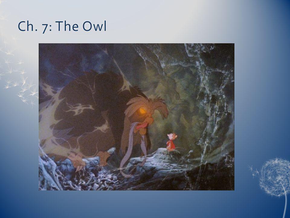 Ch. 7: The OwlCh. 7: The Owl