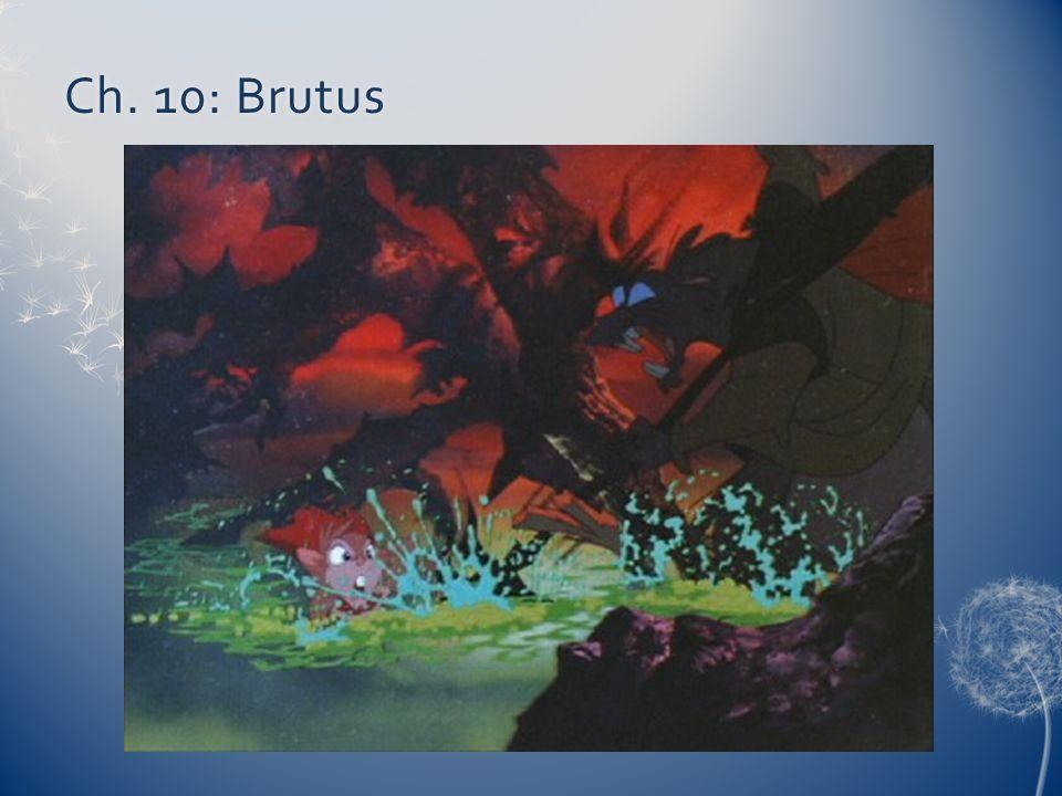 Ch. 10: BrutusCh. 10: Brutus
