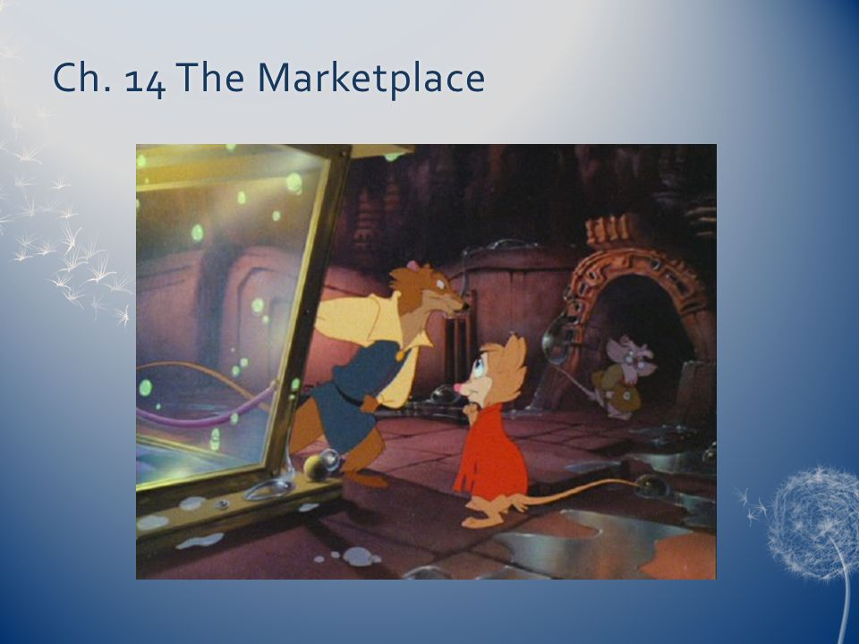 Ch. 14 The MarketplaceCh. 14 The Marketplace