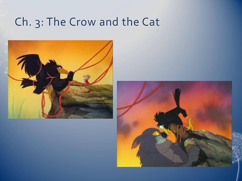 Ch. 3: The Crow and the CatCh. 3: The Crow and the Cat